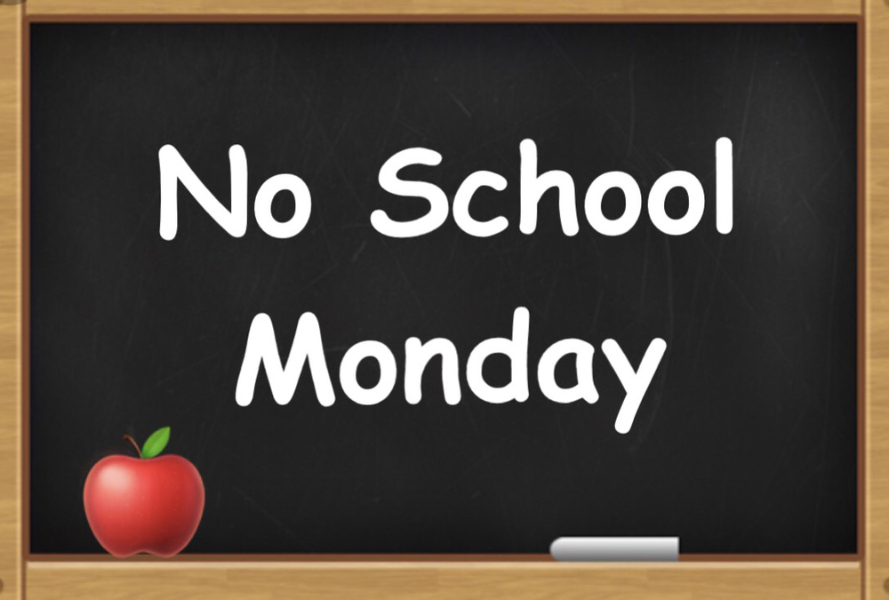 NO SCHOOL FOR STUDENTS MONDAY (10/8/18)