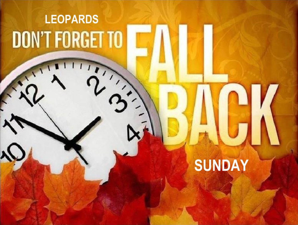 Leopards - Don't Forget To Set Your Clocks Back Sunday  - Daylight Savings Ends Sunday at 2:00 AM